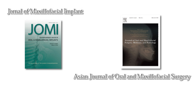 Jornal of Maxillofacial Implant、Asian Journal of Oral and Maxillofacial Surgery